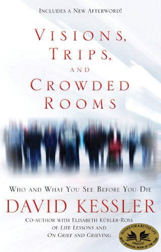 David Kessler-Visions, Trips, and Crowded Rooms