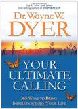 DR. Wayne W. Dyer-Inspiration : Your ultimate calling