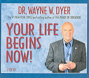 Wayne W. Dyer-Your life begins now
