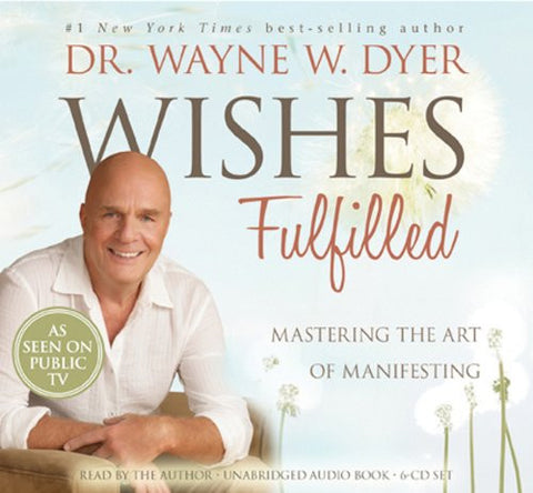 Dr.Wayne W. Dyer-Wishes Fulfilled Mastering the Art of Manifesting