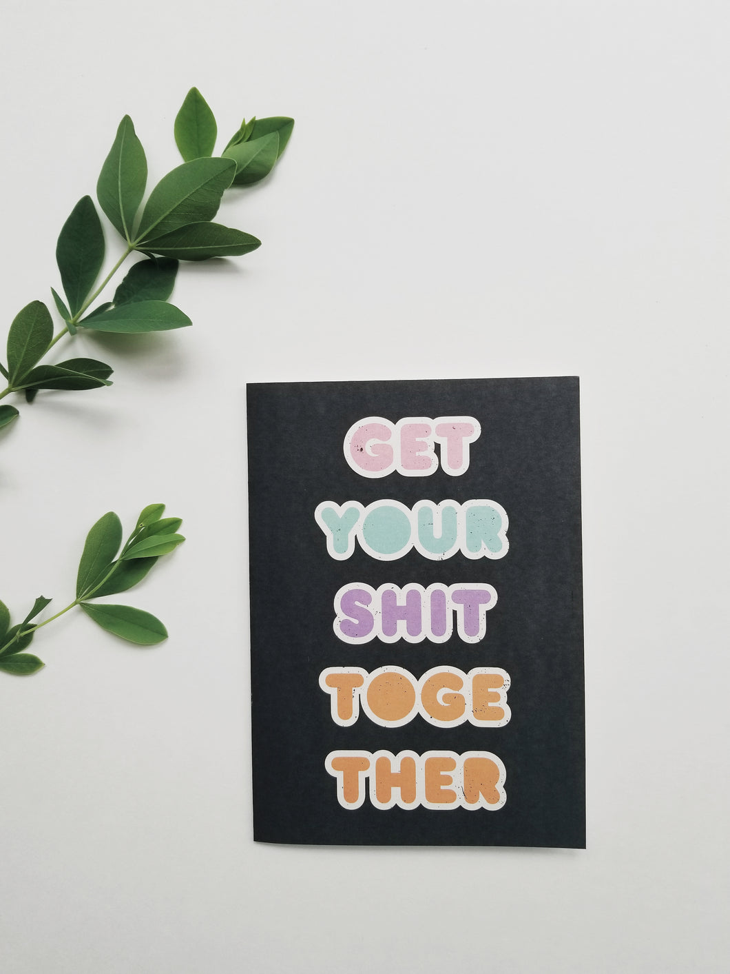 Get your shit together funny greeting card