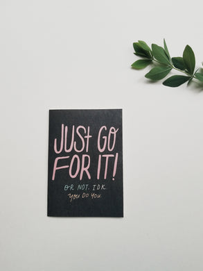 Just go for it encouragement greeting card