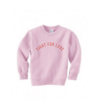 Toddler Fight for Love Pink sweatshirt