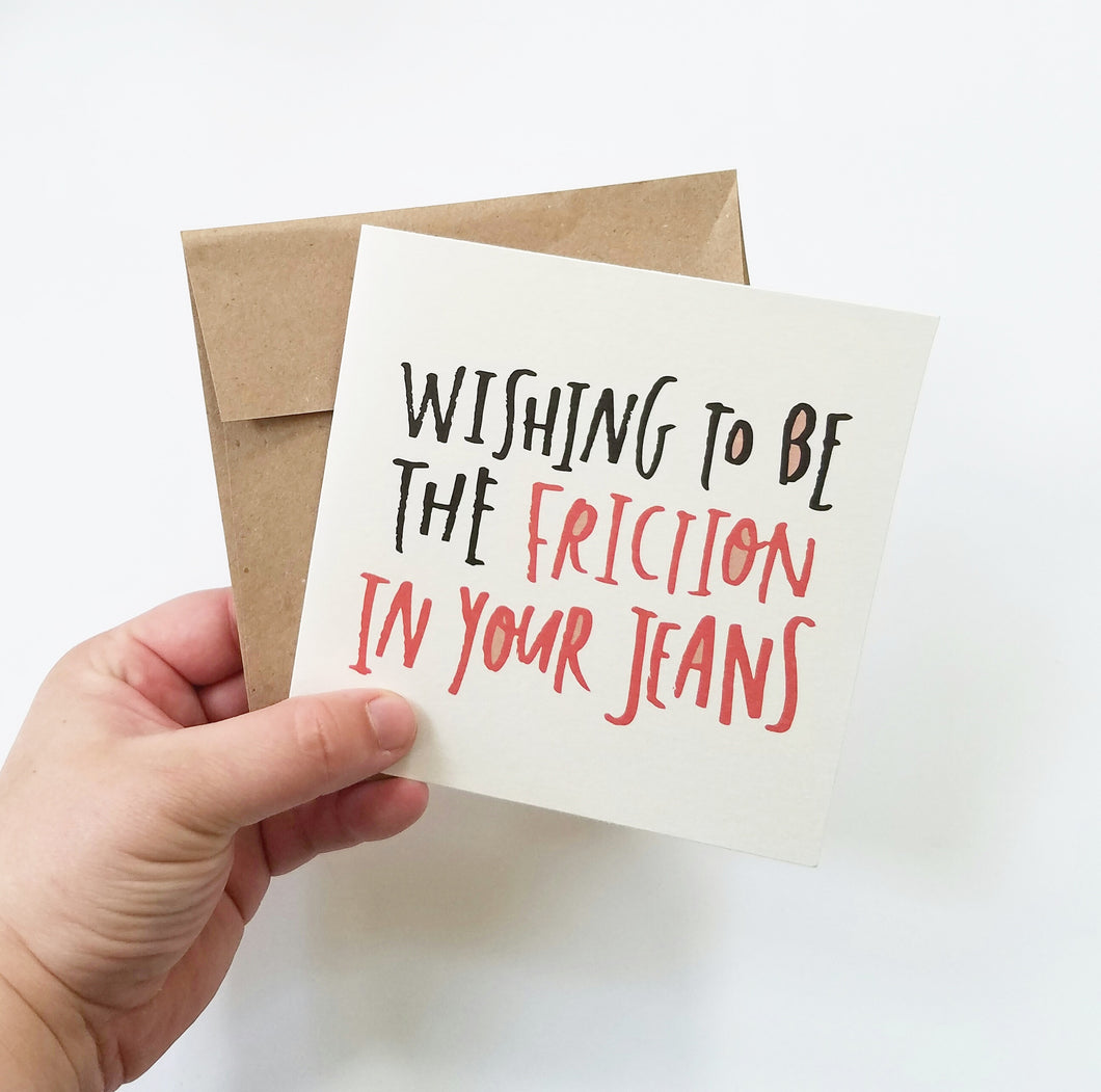 Funny Fall Out Boy Quote Greeting Card - Wishing to be the friction in your jeans