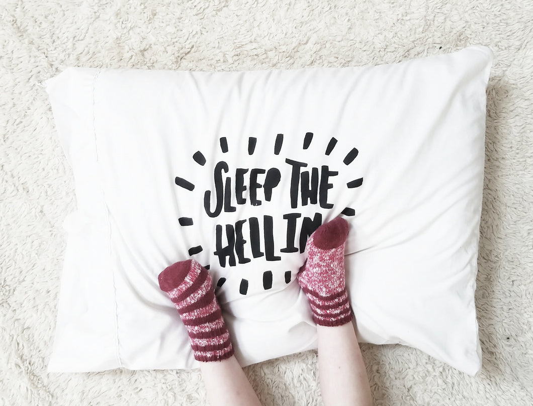 PRE-ORDER Soft and cozy Sleep the Hell In Pillow Case - Bedding