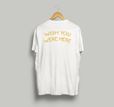 Wish You Were Here ADULT tee