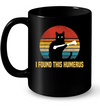 Cat I Found This Humerus Black Mug