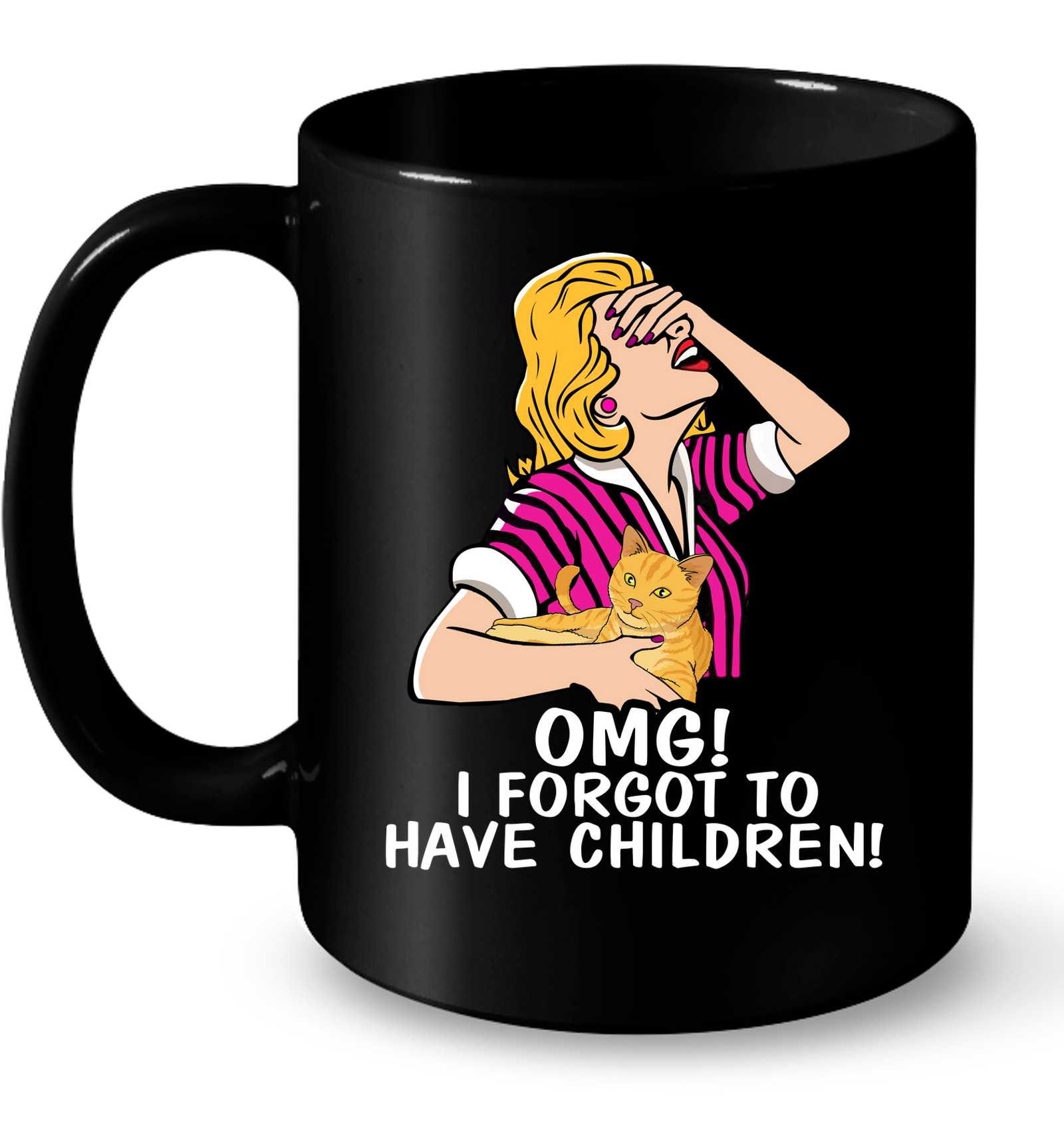 Forgot To Have Children Cat Black Mug