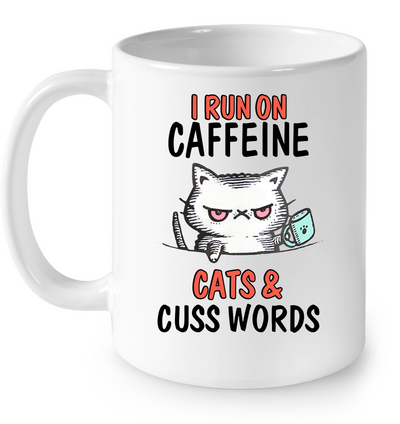 Run On Caffein Cat Cuss Words White Mug