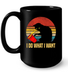I Do What I Want Cat Black Kitten Mug