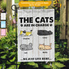 Personalized The Cats Are In Charge Garden Flag