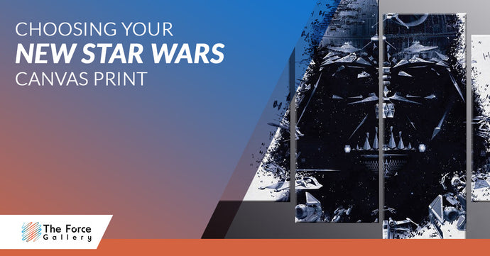 Choosing Your New Star Wars Canvas Print