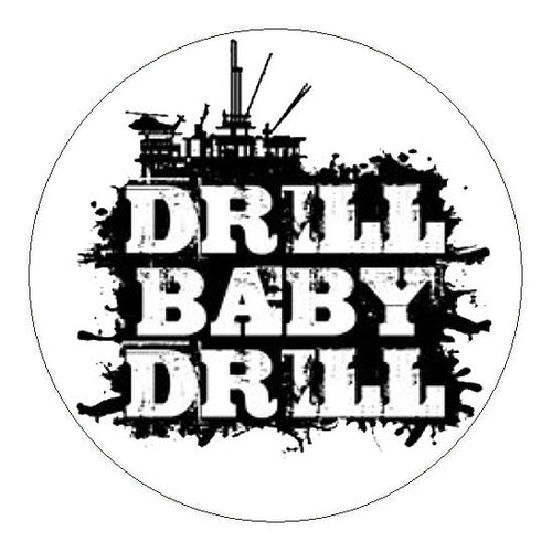 Drill Baby Drill Hard Hat Sticker - 2 inch Circle