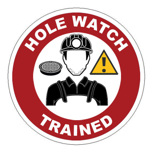 Hole Watch Trained Hard Hat Sticker 2 - 2 inch Circle
