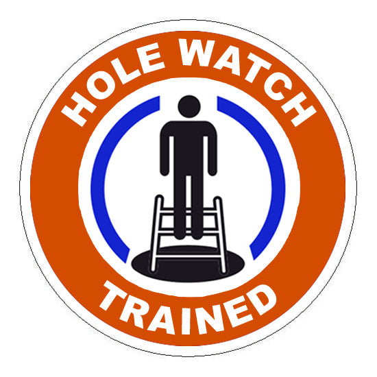 Hole Watch Trained Hard Hat Sticker 1 - 2 inch Circle