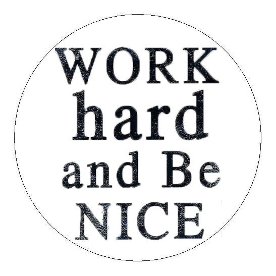 Work Hard Be Nice Hard Hat Sticker - 2 inch Circle