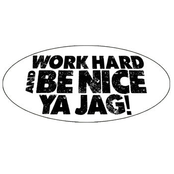 Work Hard and Be Nice Ya Jag Hard Hat Sticker