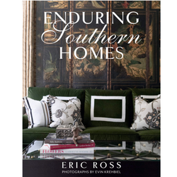 Enduring Southern Homes Book by Eric Ross