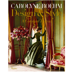 Design & Style - A Constant Thread Book by Carolyne Roehm