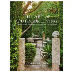 The Art of Outdoor Living Book by Scott Shrader