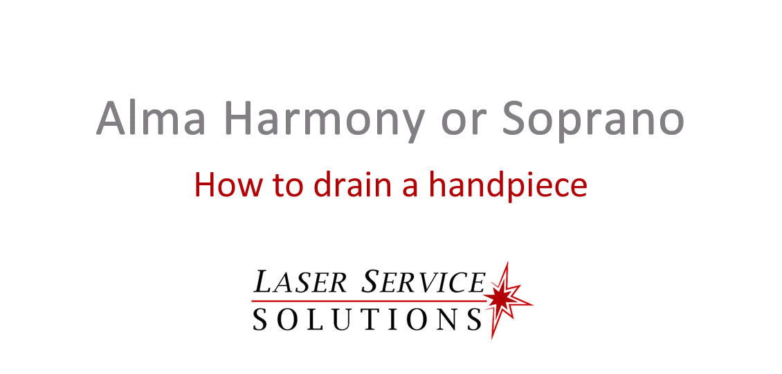 How to Drain an Alma Harmony or Soprano Handpiece