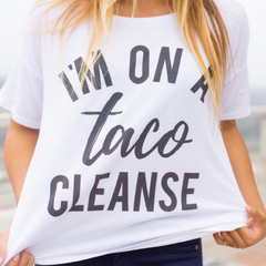 I'm On A Taco Cleanse Wide Scoop Tee