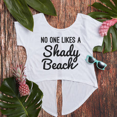 No One Likes a Shady Beach Open Back Tee