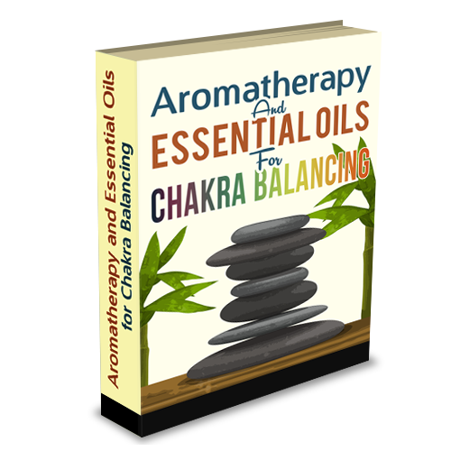 Aromatherapy and Essential Oils for Chakra Balancing 101