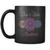 Image of Don't Hate Meditate Mug