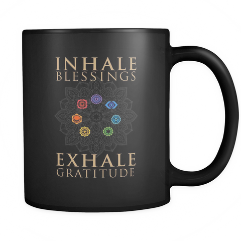 Inhale Blessings Exhale Gratitude Mug