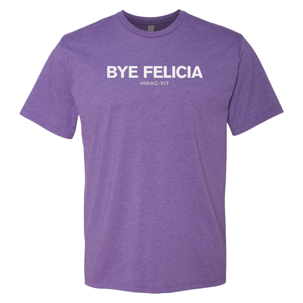 Bye Felicia - Northmade Co