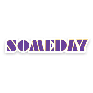 SOMEDAY - Sticker - Northmade Co