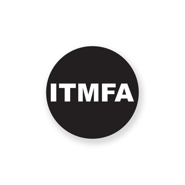 ITMFA Stickers (Set of 10)
