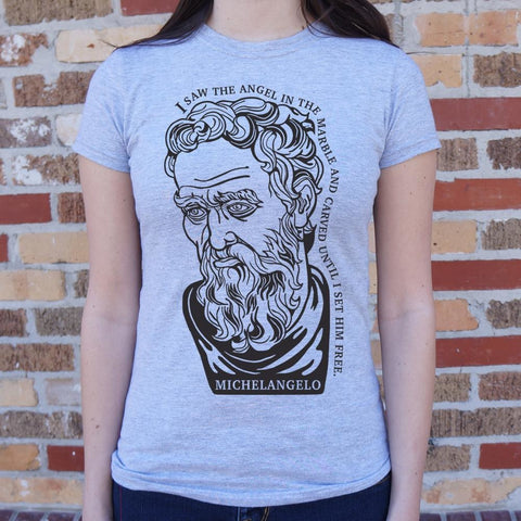 Michelangelo Quote T-Shirt Ladies- Free Shipping