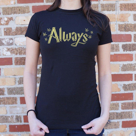 Always T-Shirt Ladies- Free Shipping
