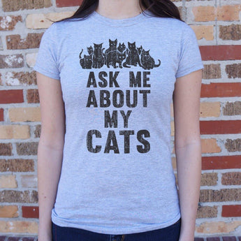 Ask Me About My Cats T-Shirt Ladies- Free Shipping