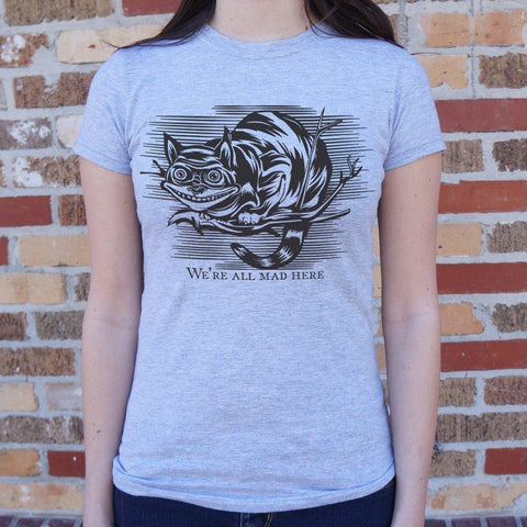 Cheshire Cat Madness T-Shirt Ladies- Free Shipping