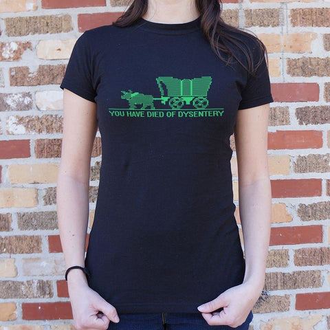 You Have Died of Dysentery T-Shirt Ladies- Free Shipping