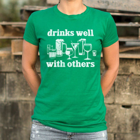 Drinks Well With Others T-Shirt Ladies- Free Shipping