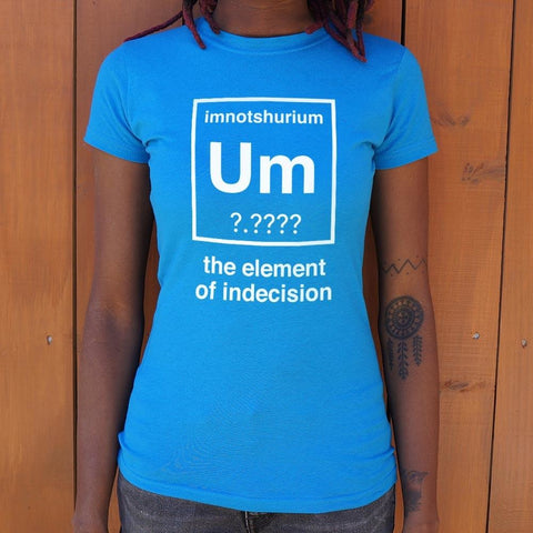 Element Of Indecision T-Shirt Ladies- Free Shipping