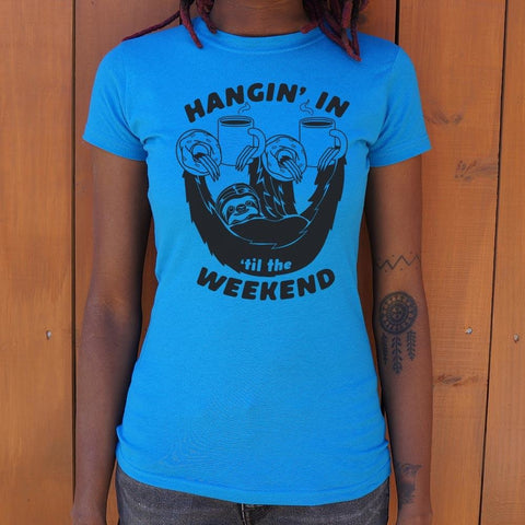 Hangin' For The Weekend Sloth T-Shirt Ladies- Free Shipping