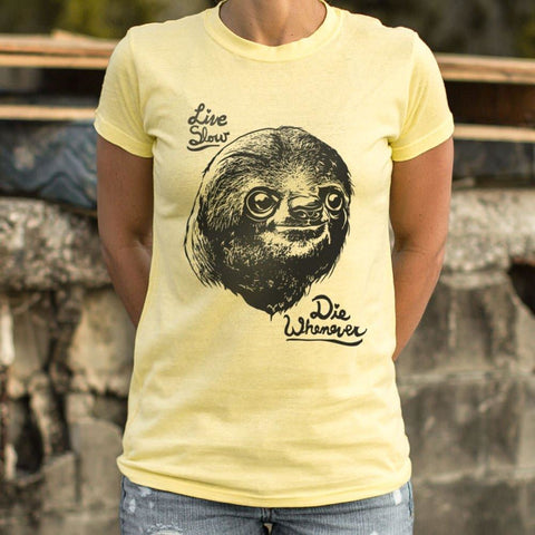 Live Slow Die Whenever Sloth T-Shirt Ladies- Free Shipping