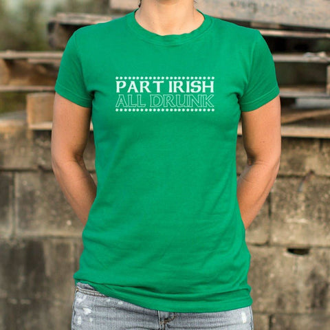 Part Irish All Drunk T-Shirt Ladies- Free Shipping