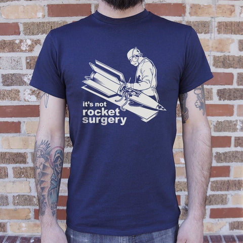 Mens It's Not Rocket Surgery T-Shirt