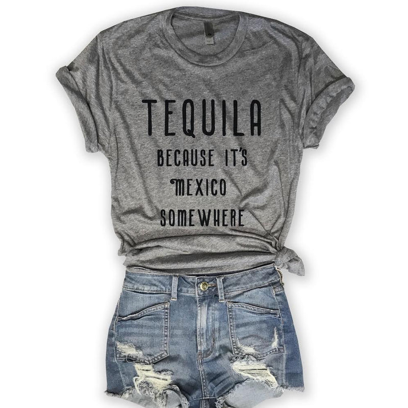 Funny tee, Unisex Tee, Tequila Tee, Funny mexico tee, unisex tee, tequila because its mexico somewhere, bachelorette party, funny party tee, honeymoon, bridal shower gift, gift to bride, woman, man, girl, everfitte, made in the usa, nike tee, urban outfitters,