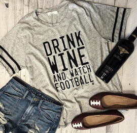 Drink Wine and Watch Football...  Varsity Tee