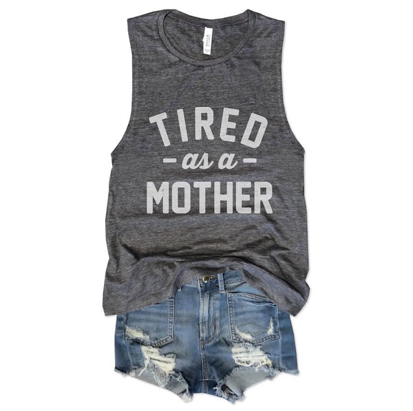 SALE!  Tired As A Mother... Charcoal with White Muscle Tee