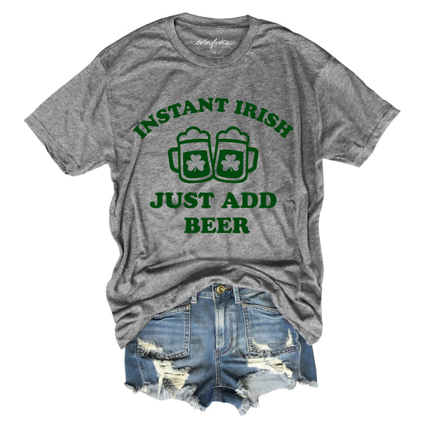 Instant Irish Just Add Beer  ...Funny Heather Grey Triblend Unisex Tee