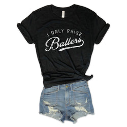 I Only Raise Ballers... Black Triblend Unisex Tee