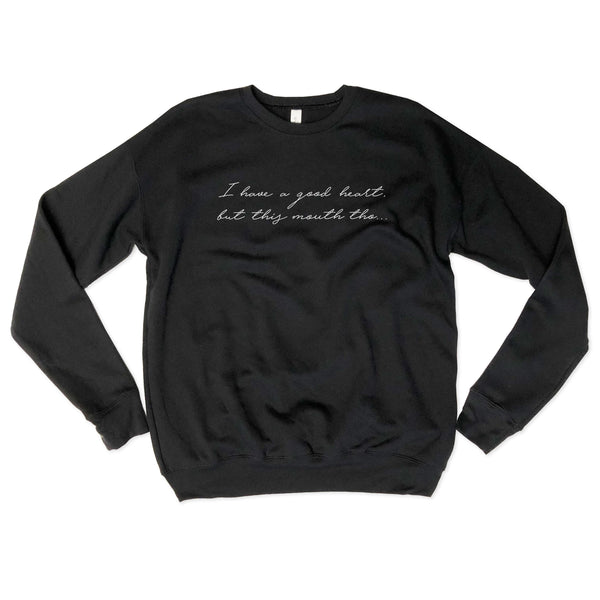 I Have A Good Heart.... Black Drop Shoulder Crew Neck Sweatshirt
